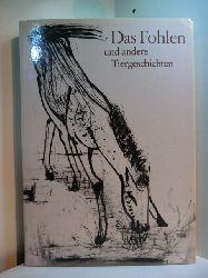 Marquardt, Hans (Hrsg.):  Das Fohlen und andere Tiergeschichten. Illustriert von Josef Hegenbarth