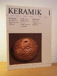 Keramik-Kabinett Diessen (Redaktion):  Keramik 1. Publikation für Töpfer, Sammler und Museen