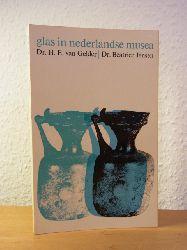 Gelder, Dr. H. E. van und Dr. Beatrice Jansen:  Glas in nederlandse musea