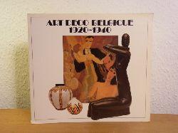 Loze, Pierre und Dominique Vautier:  Art Deco Belgique 1920 - 1940. Exposition Musée d`Ixelles, 6 octobre 1988 - 18 décembre 1988