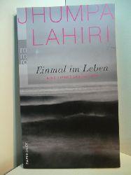 Lahiri, Jhumpa:  Einmal im Leben. Eine Liebesgeschichte