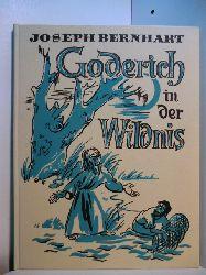 Bernhart, Joseph:  Goderich in der Wildnis. Seltsame Geschichten von einem seltsamen heiligen Manne. Mit Buchschmuck und Bildern von Itta Hildebrandt