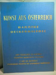 Mrazek, Wilhelm:  Kunst aus Österreich. Barocke Deckenmalerei - Painted baroque Ceilings - Plafonds peints de l`époque baroque