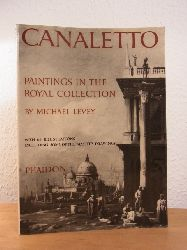 Levey, Michael:  Canaletto. Paintings in the Collection of Her Majesty the Queen