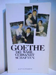 Goethe, Johann Wolfgang von:  Die Wahlverwandtschaften