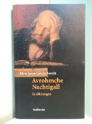 Goldschmidt, Meir Aron:  Avrohmche Nachtigall. Erzählungen