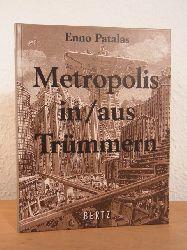 Patalas, Enno:  Metropolis in / aus Trümmern. Eine Filmgeschichte