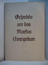 Braun, Joachim und Günther Siegel:  Gespräche um das Markus Evangelium