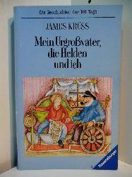 Krüss, James:  Mein Urgroßvater, die Helden und ich. Geschichten von wirklichen und falschen Helden. Vom 15. bis zum 21. Tag