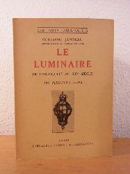 Janneau, Guillaume:  Le luminaire de l`antiquité au XIXe siècle. Avec 105 illustrations