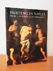 Whitfield, Clovis and Jane Martineau (Editors):  Painting in Naples 1606 - 1705. From Caravaggio to Giordano. Exhibition at the Royal Academy of Arts, London, 2 October - 12 December 1982