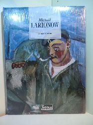 Kowtun, Jewgeni:  Michail Larionow 1881 - 1964 (originalverschweißtes Exemplar)
