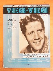 Koger, George, H. Varna, Rudy Valee and Vincent Scotto:  Vieni Vieni. The Continental Hit. Lyric by George Koger and H. Varna, English Version by Rudy Valee, Music by Vincent Scotto