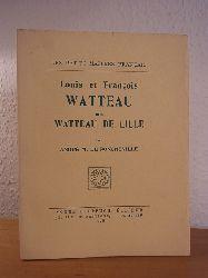Poncheville, André M. de:  Louis et François Watteau dits Watteau de Lille