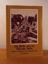 Berliner Verkehrs-Aktiengesellschaft:  Die BVG und ihr Betrieb 1934. Nachdruck der Ausgabe Berlin 1934