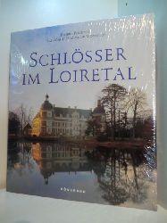 Pérouse de Montclos, Jean-Marie und Robert Polidori:  Schlösser im Loiretal (originalverschweißtes Exemplar)