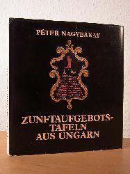 Nagybákay, Péter:  Zunftaufgebotstafeln aus Ungarn