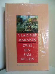 Makanin, Vladimir S.:  Zwei Einsamkeiten (originalverschweißtes Exemplar)