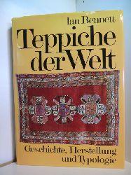 Bennett, Ian (Hrsg.):  Teppiche der Welt. Geschichte, Herstellung und Typologie