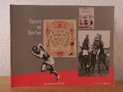 Sportmuseum Berlin, Gerd Steins, Martina Behrendt und Gertrud Pfister:  Sport in Berlin. Kulturhistorische Schätze aus der Olympia-Stadt