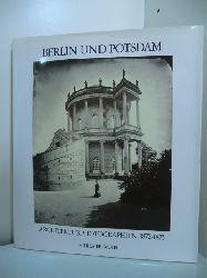 Frecot, Janos:  Berlin und Potsdam. Architekturphotographien 1872 - 1875