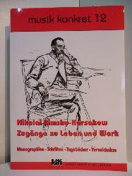 Rimsky-Korsakow, Nikolai und Ernst Kuhn (Hrsg.):  Nikolai Rimsky-Korsakow. Zugänge zu Leben und Werk. Monographien - Schriften - Tagebücher - Verzeichnisse