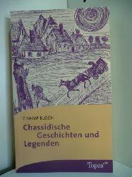 Bloch, Chajim:  Chassidische Geschichten und Legenden