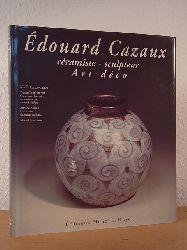 Cazaux-Charon, Mireille, Yvonne Brunhammer, Armand Amann und Marie Laure Perrin:  Édouard Cazaux. Céramiste - sculpteur Art déco