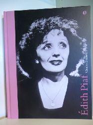 Dumont, Charles und Bernard Marchois:  Edith Piaf
