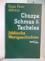 Althaus, Hans Peter:  Chuzpe, Schmus & Tacheles. Jiddische Wortgeschichten