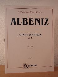 Albéniz, Isaac:  Albéniz. Songs of Spain. Opus 232. For Piano. K 09218