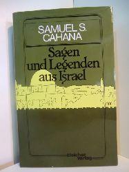 Cahana, Samuel S.:  Sagen und Legenden aus Israel