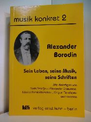 Kuhn, Ernst (Hrsg.):  Alexander Borodin. Sein Leben, seine Musik, seine Schriften. Musik konkret Band 2