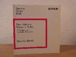 Bendt, Veronika:  Das Jüdische Museum Berlin. Eine Abteilung des Berlins Museums