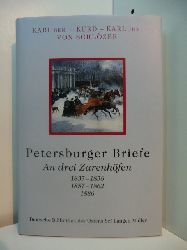 Schlözer, Karl von (Senio und Junior) und Kurd von Schlözer:  Petersburger Briefe. An drei Zarenhöfen, 1835 - 1836, 1857 - 1862, 1886