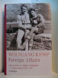 Kemp, Wolfgang:  Foreign Affairs. Die Abenteuer einiger Engländer in Deutschland 1900 - 1947