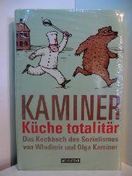 Kaminer, Wladimir und Olga Kaminer:  Küche totalitär. Das Kochbuch des Sozialismus (originalverschweißtes Exemplar)