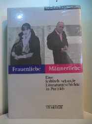 Busch, Alexandra und Dirck Linck (Hrsg.):  Frauenliebe, Männerliebe. Eine lesbisch-schwule Literaturgeschichte in Porträts (originalverschweißtes Exemplar)