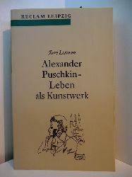 Lotman, Juri:  Alexander Puschkin. Leben als Kunstwerk