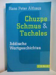 Althaus, Hans Peter:  Chuzpe, Schmus und Tacheles. Jiddische Wortgeschichten