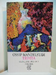 Mandelstam, Ossip - herausgegeben von Ralph Dutli:  Tristia. Gedichte 1916 - 1925