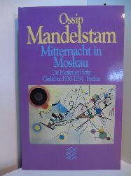 Mandelstam, Ossip - herausgegeben von Ralph Dutli:  Mitternacht in Moskau. Die Moskauer Hefte. Gedichte 1930 - 1934