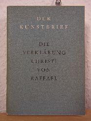 Bock von Wülfingen, O.:  Die Verklärung Christi von Raffael Santi (Die Transfiguration). Der Kunstbrief Nr. 34