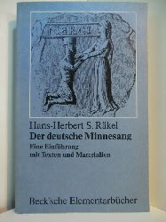 Räkel, Hans-Herbert S.:  Der deutsche Minnesang. Eine Einführung mit Texten und Materialien