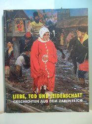 Belgin, Tayfun:  Liebe, Tod und Leidenschaft. Geschichten aus dem Zarenreich. Ausstellung in der Kunsthalle Krems, 29. Februar bis 6. Juni 2004