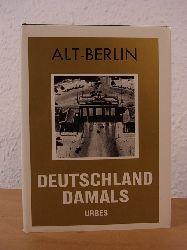Ohne Autorschaft:  Alt-Berlin. Deutschland damals. Faksimile-Ausgabe