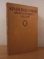Sauerlandt, Max:  Kinderbildnisse aus fünf Jahrhunderten der europäischen Malerei von etwa 1450 bis etwa 1850