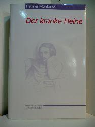 Montanus, Henner:  Der kranke Heine
