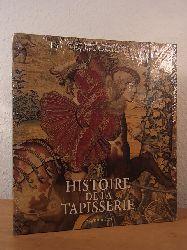 Joubert, Fabienne, Amaury Lefébure und Jean-François Bertrand:  Histoire de la Tapisserie. En Europe, du Moyen âge à nos jours