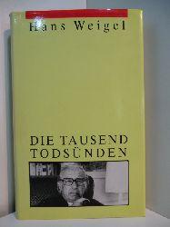 Weigel, Hans:  Die tausend Todsünden. Ein lockeres Pandämonium